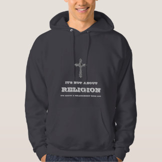 IT'S NOT ABOUT RELIGION HOODIE