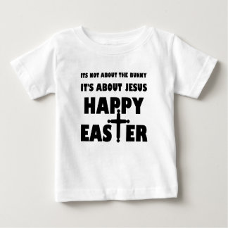 It's Not About The Bunny It's About Jesus Baby T-Shirt