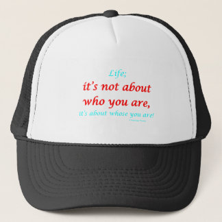 it's not about who you are trucker hat