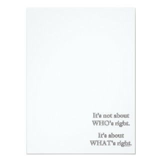It's not about WHO's right. 6.5x8.75 Paper Invitation Card