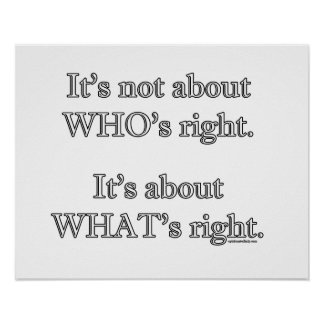 It's not about WHO's right. Poster