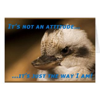 It's Not An Attitude! Card