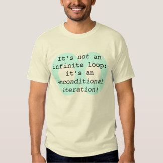 It's not an infinite loop... t shirt