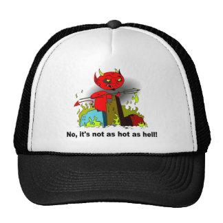 It's not as hot as hell trucker hat