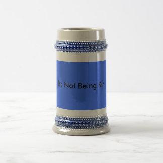 It's Not Being Kin Coffee Mug