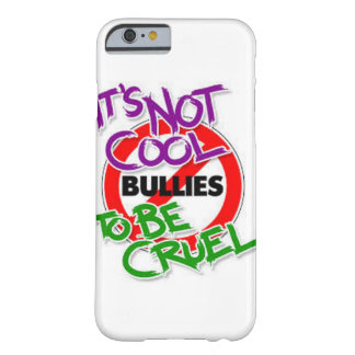 Its Not Cool To Be Cruel Barely There Phone Case