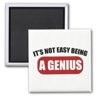 it's Not Easy Being a Genius Square Magnet