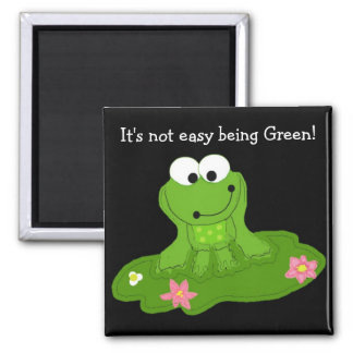 It's Not Easy Being Green 2 Inch Square Magnet
