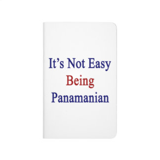 It's Not Easy Being Panamanian Journals