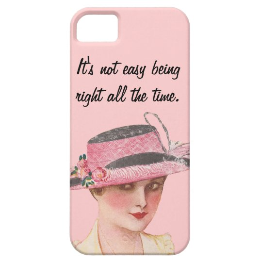 It's Not Easy Being Right All The Time iPhone SE/5/5s Case