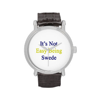 It's Not Easy Being Swede Watches