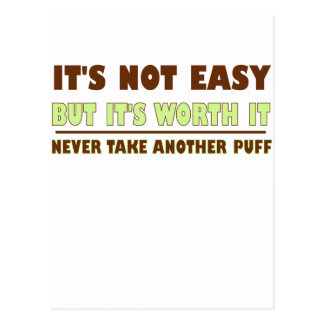 ITS NOT EASY BUT ITS WORTH IT NEVER TKE ANOTHER PU POSTCARD