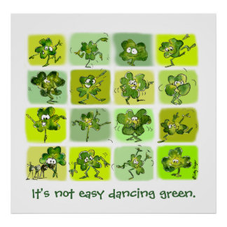 Its not easy dancing green- Cute Cartoon Shamrocks Poster
