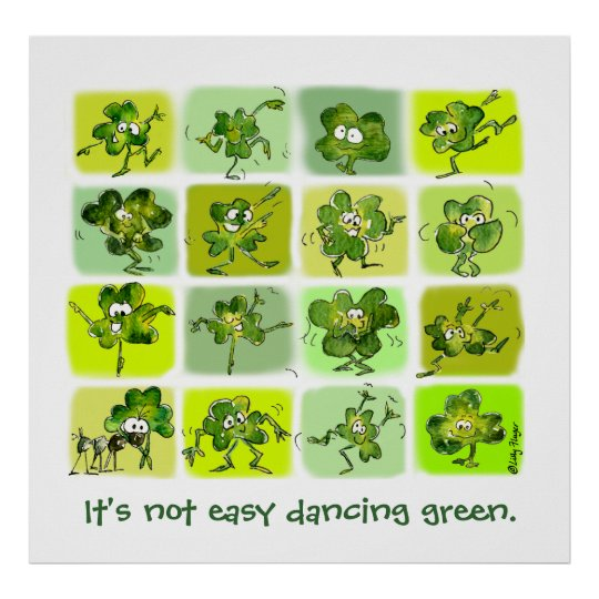 Its not easy dancing green- Cute Cartoon Shamrocks Poster