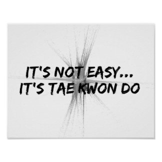 It's Not Easy - Taekwondo Poster Print