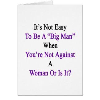 It's Not Easy To Be A Big Man When You're Not Agai Card