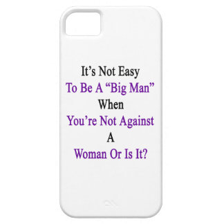 It's Not Easy To Be A Big Man When You're Not Agai iPhone SE/5/5s Case