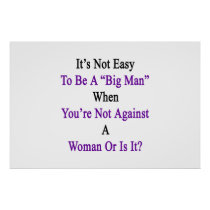 It's Not Easy To Be A Big Man When You're Not Agai Poster