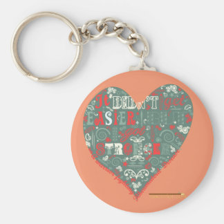 It's not getting easier, but you are strong. basic round button keychain