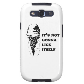 It's not gonna lick itself samsung galaxy SIII case