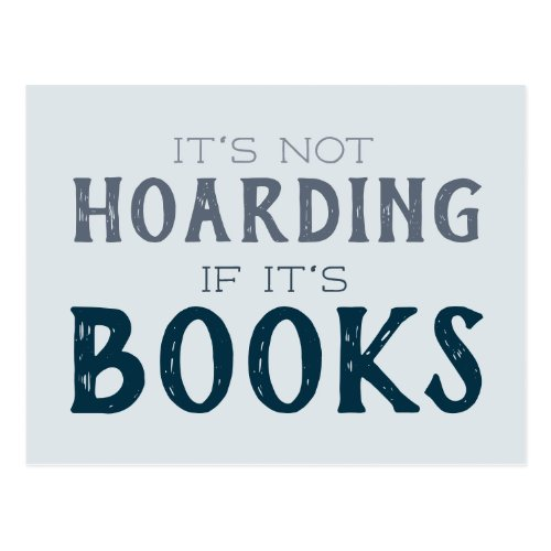 Its Not Hoarding if its Books Funny Book Lover Postcard