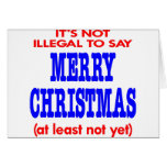 It's Not Illegal To Say Merry Christmas Card