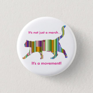 It's not just a march...It's a movement! Design 2 Pinback Button