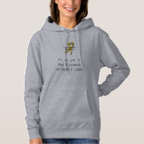 """""""It's Not Just For March..."""" series Hoodie"""