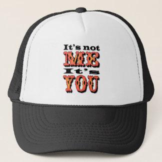 It's Not Me, It's You Funny Trucker Hat