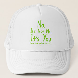 Its Not Me. It's You Trucker Hat