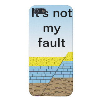It's not my fault iPhone 5 cases