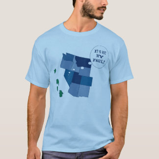 It's Not My Fault! T-Shirt