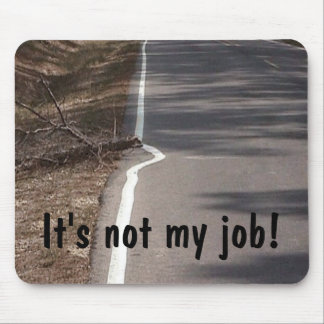 It's not my job! Mousepad