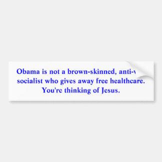 It's not Obama, it's jesus Bumper Sticker