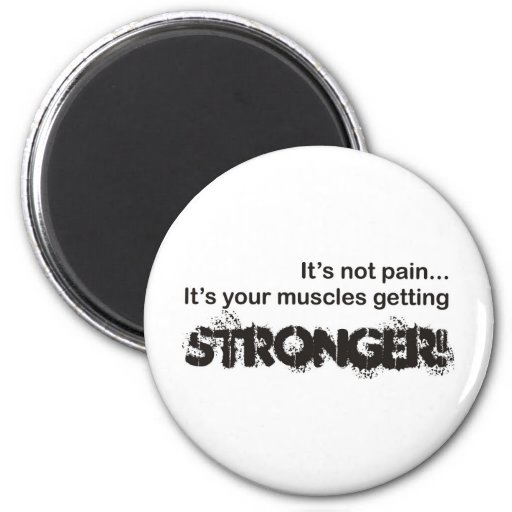 Its Not Pain... 2 Inch Round Magnet