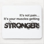 Its Not Pain... Mousepads