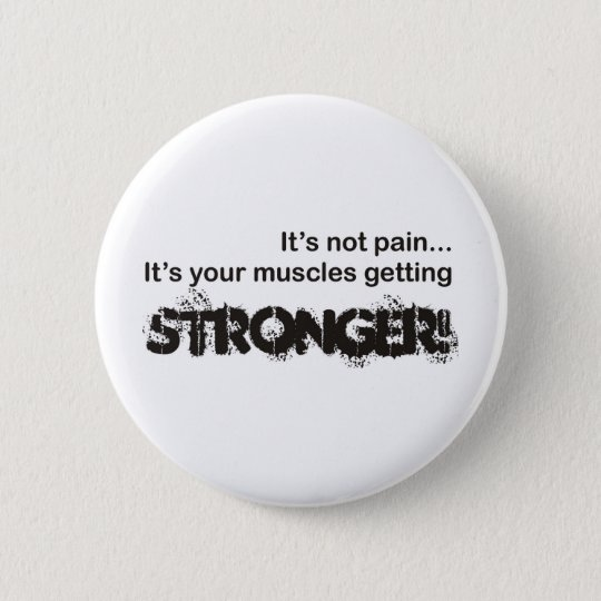 Its Not Pain... Pinback Button