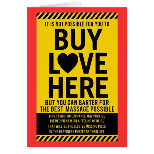 It's Not Possible For You To BUY LOVE Here Card