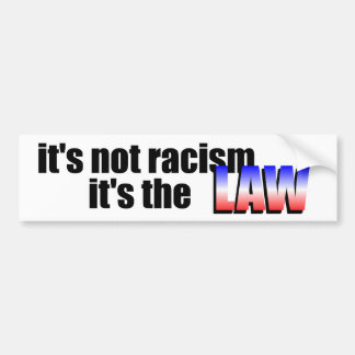 it's not racism bumper stickers