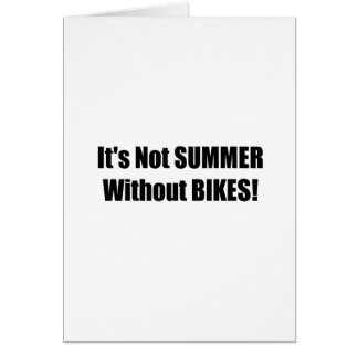 Its Not Summer Without Bikes Card