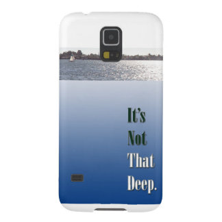 It's Not That Deep Galaxy S5 Cases