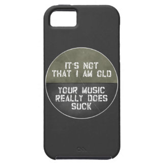 It's Not That I Am Old Your Music Really Does Suck iPhone 5 Cover