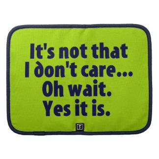 It's Not That I Don't Care. Oh Wait. Yes It Is. Folio Planner