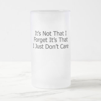 It's Not That I Forget...black text Frosted Glass Beer Mug