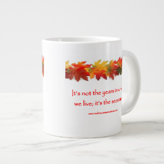 It's Not the Years MUG TWO SIDES