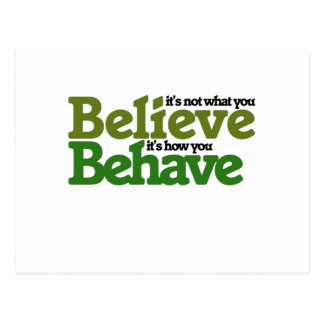 It's not what you believe but how you behave postcards