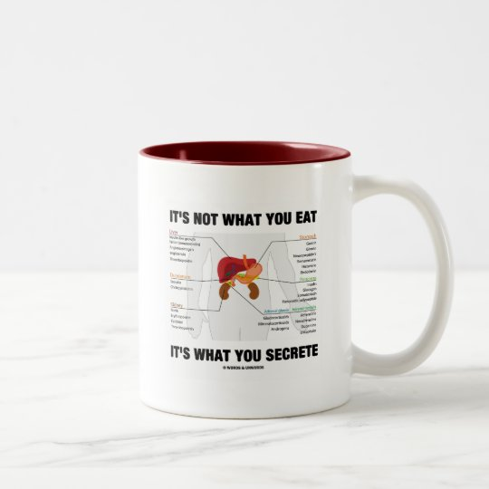 It's Not What You Eat It's What You Secrete Two-Tone Coffee Mug