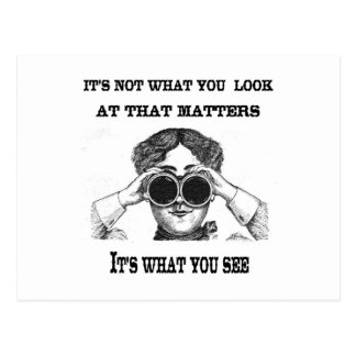 It's not what you look at that matters postcard