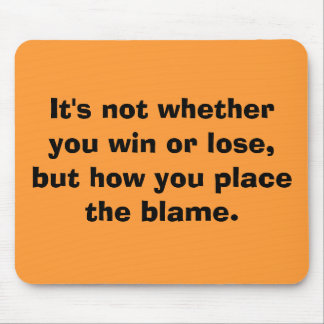 It's not whether you win or lose,but how you pl... mouse pad