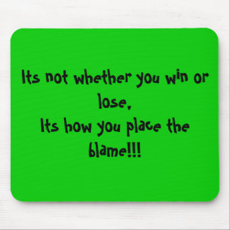 Its not whether you win or lose,Its how you pla... Mouse Pad